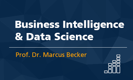 Business Intelligence & Data Science mit Prof. Dr. Marcus Becker